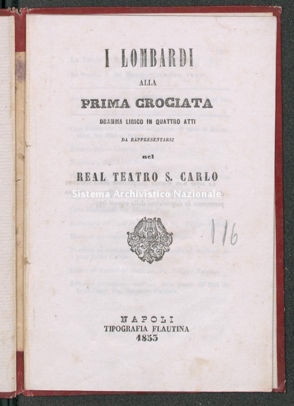 Libretto di Temistocle Solera per l'opera I lombardi alla prima crociata di Giuseppe Verdi, reppresentata al Teatro San Carlo di Napoli il 22 ottobre 1853 (Teatro San Carlo di Napoli, Fondo Libretti d'opera)